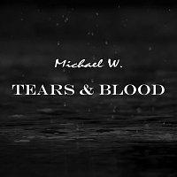 Michael W. – Tears & Blood
