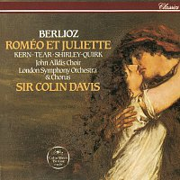 Sir Colin Davis, Patricia Kern, Robert Tear, John Shirley-Quirk – Berlioz: Roméo et Juliette
