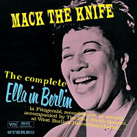 Ella Fitzgerald – The Complete Ella In Berlin: Mack The Knife [Live]