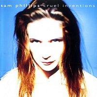 Sam Phillips – Cruel Inventions