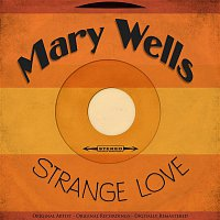 Mary Wells – Strange Love (Remastered)