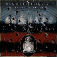 T-Bone Burnett, Jay Bellerose, Keefus Ciancia – The Invisible Light: Acoustic Space [Instrumentals]