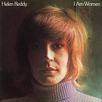 Helen Reddy – I Am Woman