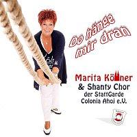 Marita Kollner, Shanty Chor der StattGarde Colonia Ahoj e.V. – Do hange mir dran