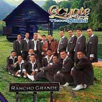 El Coyote Y Su Banda Tierra Santa – El Rancho Grande