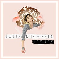 Julia Michaels – Issues