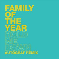 Family Of The Year – Hold Me Down (Autograf Remix)