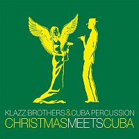 Klazz Brothers, Cuba Percussion, Traditional – Christmas meets Cuba