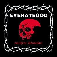 Eyehategod – Southern Discomfort (Demos & Rarities)