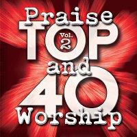 Maranatha! Praise Band – Top 40 Praise And Worship [Vol. 2]
