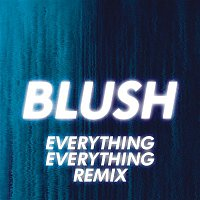 White – Blush (Everything Everything Remix)