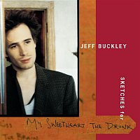 Jeff Buckley – Sketches for My Sweetheart The Drunk
