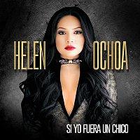 Helen Ochoa – Si Yo Fuera un Chico