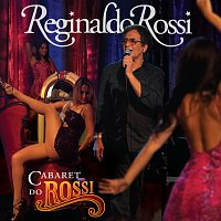 Reginaldo Rossi – Cabaret Do Rossi