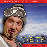 Dietz – Rock'n'Roll fur Nordtirol (Retro-Speck-Tiefe)
