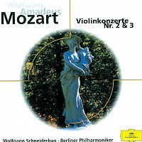 Wolfgang Schneiderhan, Berliner Philharmoniker – Mozart: Violin Concertos No. 3 K.216 & No. 2 K.211