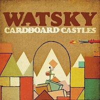 Watsky – Cardboard Castles