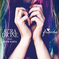 Aura Dione, Rock Mafia – Friends