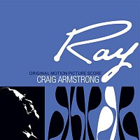 Craig Armstrong – Ray - Original Motion Picture Score