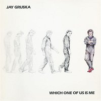 Jay Gruska – Which One Of Us Is Me