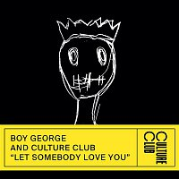 Boy George & Culture Club – Let Somebody Love You
