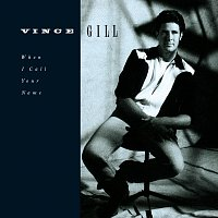 Vince Gill – When I Call Your Name