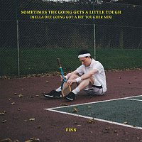 Finn – Sometimes The Going Gets A Little Tough (Mella Dee Going Got A Bit Tougher Mix)