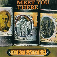 Beefeaters – Meet You There