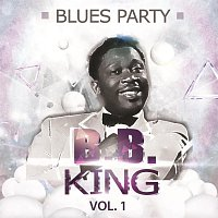 B.B. King – Blues Party Vol. 1