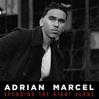 Adrian Marcel – Spending The Night Alone