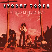 Spooky Tooth – Live In Oldenburg 1973 [Live]