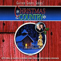 Bill & Gloria Gaither – Christmas In The Country