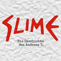 Slime – Die Geschichte des Andreas T.