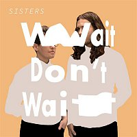 Sisters – Let Me Go