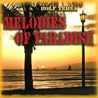 Rolf Terna – Melodies Of Paradise