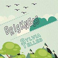 Sylvia Telles – Briskness