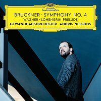 Gewandhausorchester Leipzig, Andris Nelsons – Bruckner: Symphony No. 4 / Wagner: Lohengrin Prelude [Live]
