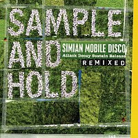 Simian Mobile Disco – SAMPLE AND HOLD: Attack Decay Sustain Release REMIXED [Standard Version]