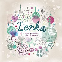 Lenka – All My Bells Are Ringing