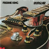 Freddie King – Burglar