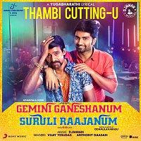 "D. Imman, Anthony Daasan, Vijay Yesudas – Thambi Cuttingu (From ""Gemini Ganeshanum Suruli Raajanum"")"