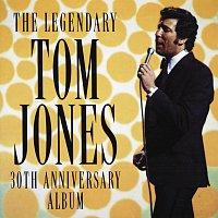 Tom Jones – The Legendary Tom Jones - 30th Anniversary Album