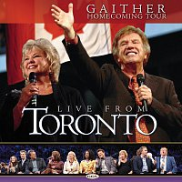 Bill & Gloria Gaither – Live From Toronto [Live]