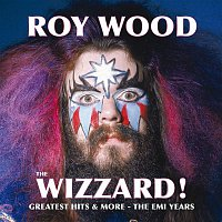 Roy Wood – The Wizzard! Greatest Hits And More - The EMI Years