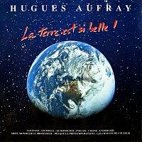 Hugues Aufray – La terre est si belle !