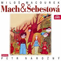 Petr Nárožný – Macourek: Mach a Šebestová