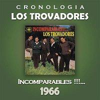 Los Trovadores Cronología - Incomparables!!!...(1966)