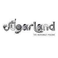 Sugarland – The Incredible Machine