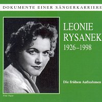 Leonie Rysanek – Dokumente einer Sangerkarriere - Leonie Rysanek
