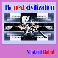 Vlastimil Blahut – The next civilization